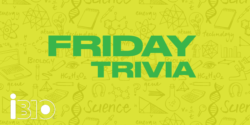 iBIO Friday Trivia Challenge – Sept 4
